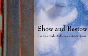Virtual Exhibit of Ruth Hughes Collection of Artists Books
